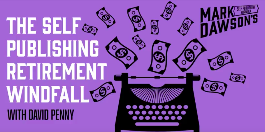 SPF-122: The Self Publishing Retirement Windfall with David Penny